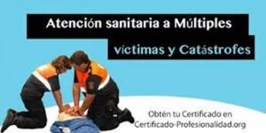 SANT0108 - ATENCIÓN SANITARIA A MÚLTIPLES VÍCTIMAS Y CATÁSTROFES